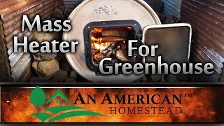 Mass Heater For Greenhouse - An American Homestead