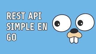 Go   CRUD REST API simple en Go (Golang)