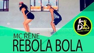 Video Rebola bola - Mc Rene - Coreografia   KDence download MP3, 3GP, MP4, WEBM, AVI, FLV Oktober 2018