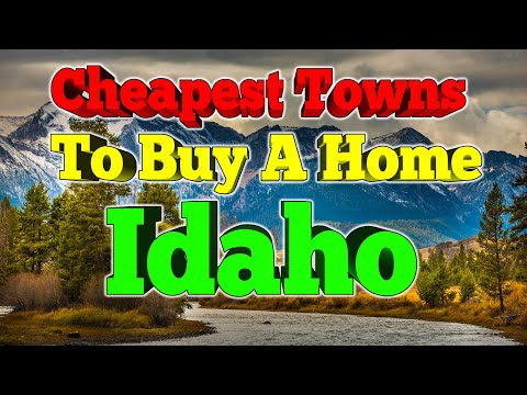 10 Cheapest Idaho towns to buy a home.