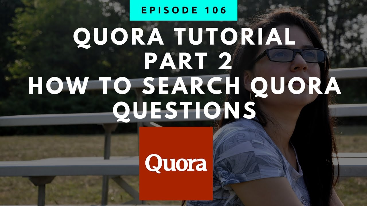 Quora Tutorial Part 2  How To Search Quora Questions