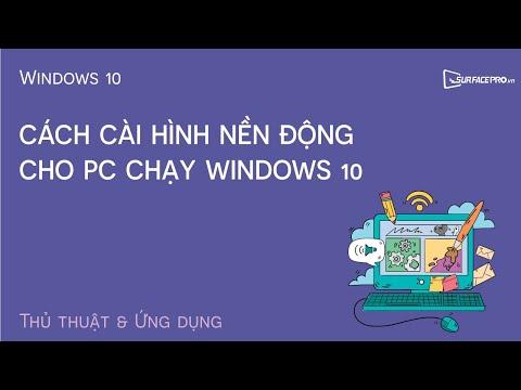 Cách cài hình nền động cho PC chạy Windows 10
