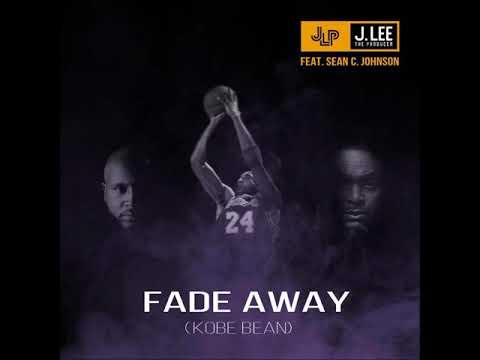 J.Lee The Producer feat. Sean C. Johnson - Fade Away (Kobe Bean)