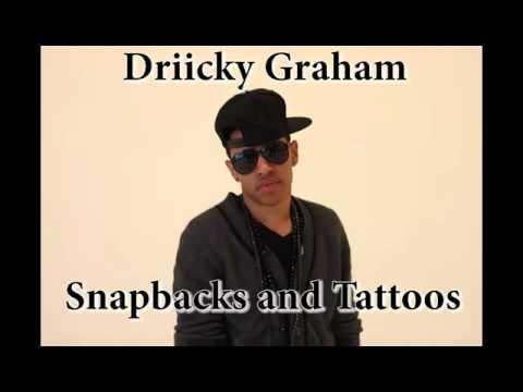 Driicky Graham - Snapbacks and Tattoos (Dirty w/ lyrics)