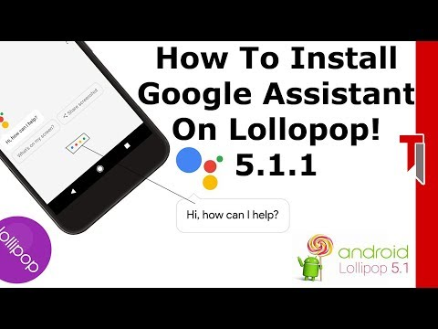 How To Install Google Assistant On Any Lollipop Device! 5.1.1 [ No Root ]