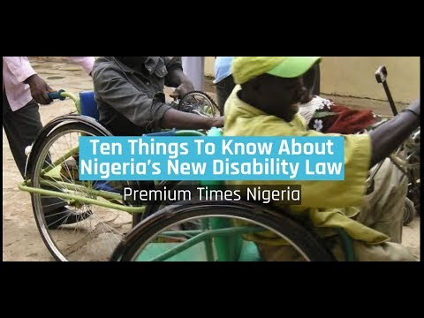 Premium Times Nigeria - Ten Things To Know About Nigeria's New Disability Law