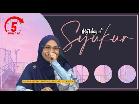5 Minit Jer Ep 28: My way of Syukur