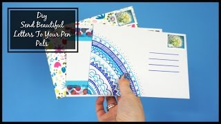 DIY - Send A Beautiful Letter/Envelope To Your Pen Pal