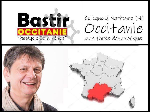 Bastir Occitanie à Narbonne (4) : L'Occitanie, une force économique