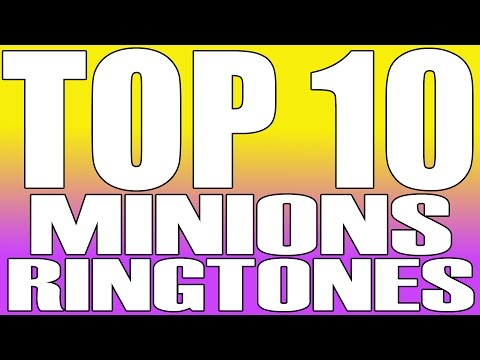 Top 10 Funny Minions Ringtones