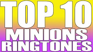 top 10 funny minions ringtones