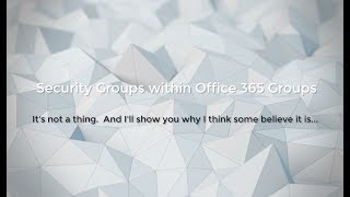 Office 365 Groups and Security Groups Confusion Explained