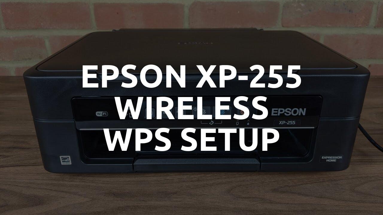 Epson Xp 255 Wireless Wi Fi Wps Setup Youtube