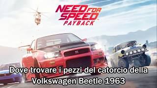 Need For Speed Payback   Dove trovare i pezzi del catorcio del Maggiolino Volkswagern Beetle 1963