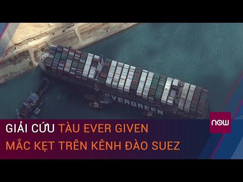 Tàu Ever Given của hãng EverGreen được giải cứu thành công trên kênh đào Suez   VTC Now