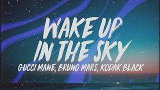 Download Gucci Mane, Bruno Mars & Kodak Black - Wake Up In The Sky (Lyrics) Mp3 and Videos