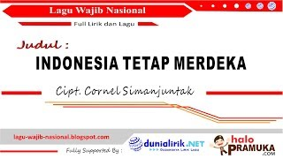 Indonesia Tetap Merdeka (Sorak Sorak Bergembira)+Lirik - Lagu Wajib Nasional