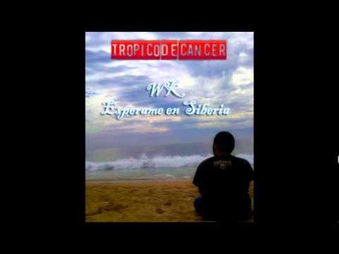 Wk - Esperame en Siberia (TROPICO DE CANCER)