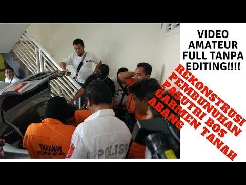 REKONSTRUKSI FULL TANPA EDIT VIDEO AMATEUR Pembunuhan Pasutri Bos Garmen Dibungkus Bad Cover