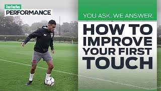 How To Improve Your First Touch With Sofiane Boufal | You Ask, We Answer