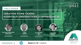 La création d'une chaîne hospitalo-universitaire d'impression 3D - ADDITIV médical France