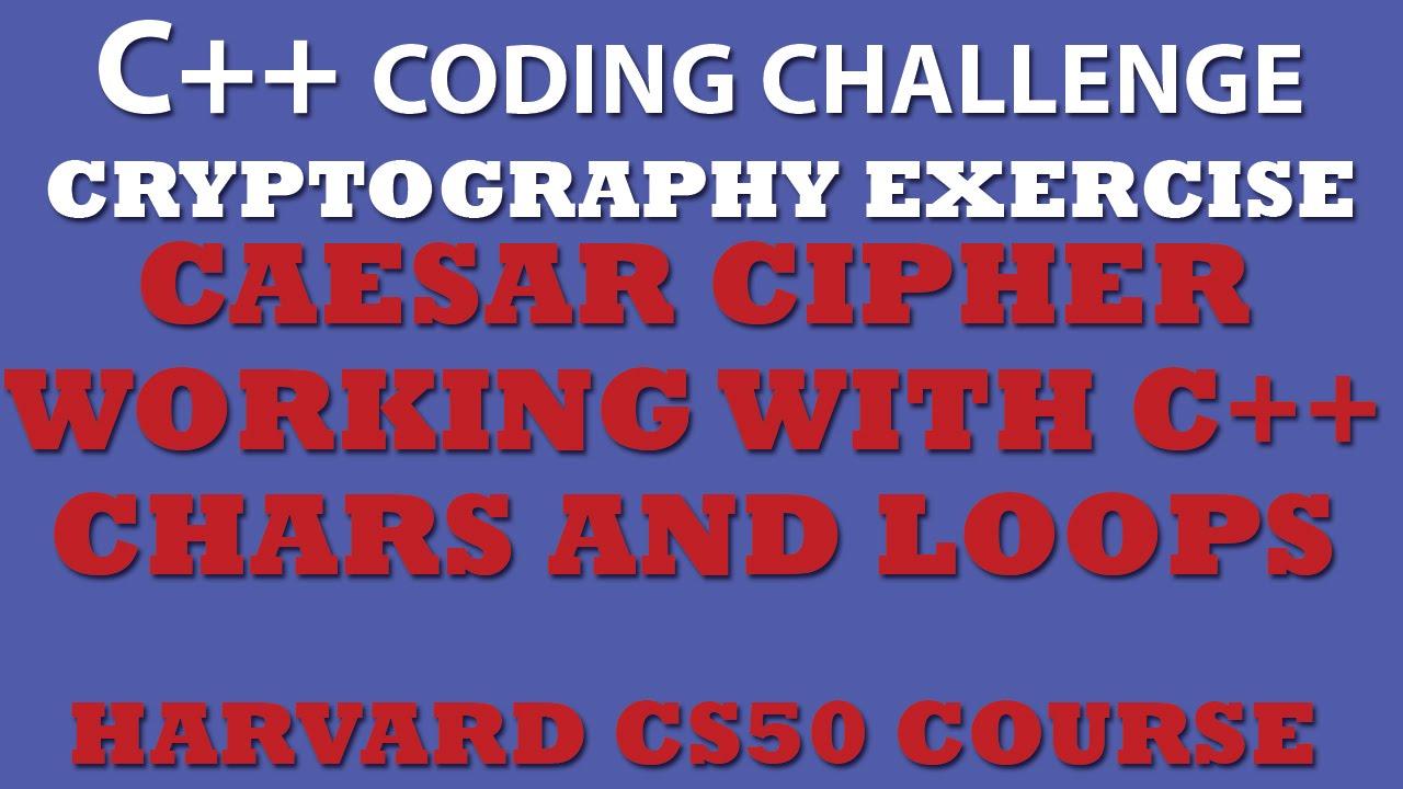 C++ Programming Challenge: Caesar Ciher (Working With C++