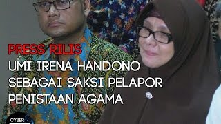 Called Criminal Investigation, Umi Irena Handono Giving Press Releases About Blasphemy