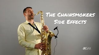 The Chainsmokers - Side Effects ft. Emily Warren (JK Sax Cover)
