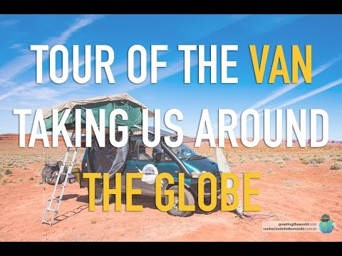 A TOUR OF THE VAN TAKING US AROUND THE GLOBE | KM 38,949 | DRIVING THE WORLD | VAN LIFE