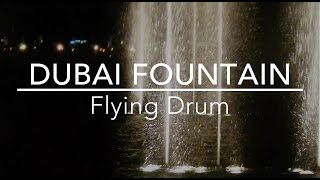 Flying Drum - Dubai Fountain (1080p 60fps)