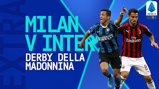 The Biggest Derby in Italy | Milan v Inter: Derby della Madonnina | Serie A