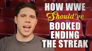 How WWE Should Have Booked: Ending The Streak