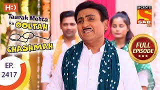 Taarak Mehta Ka Ooltah Chashmah - Ep 2417 - Full Episode - 6th March, 2018