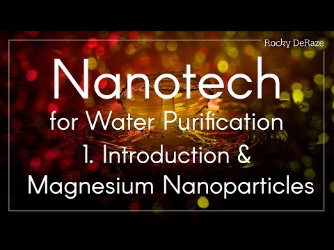 Nanotech For Water Purification - 1. Introduction & Magnesium Nanoparticles