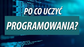 Po co uczyć programowania?