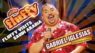 Video Fluffy Visits Saudi Arabia - Gabriel Iglesias (from Aloha Fluffy: Gabriel Iglesias Live from Hawaii) download MP3, 3GP, MP4, WEBM, AVI, FLV April 2018