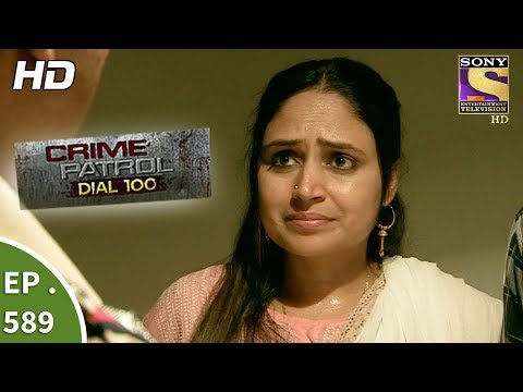 Crime Patrol Dial 100 - क्राइम पेट्रोल - Death of Humanity Part 2- Ep 589 - 29th August, 2017