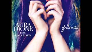 Aura Dione Feat. Rock Mafia — Friends (Rock Mafia & David Jost Radio Mix)