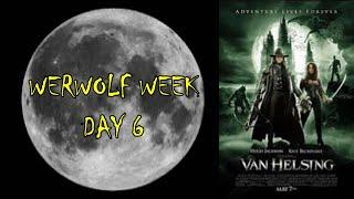 Werewolf Week Day 6: Van Helsing (2004) 🌕🐺⚡🧛♂️😱