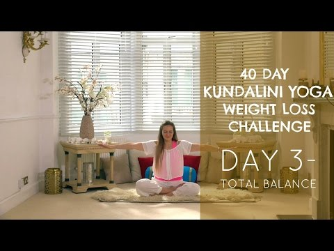 Day 3 Total Balance The 40 Day Kundalini Yoga Weight Loss