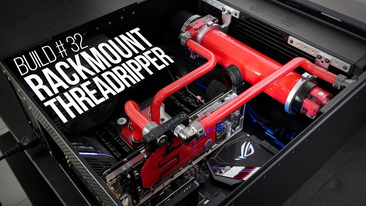 Build 32 Rackmount Threadripper Youtube