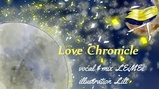 Original Song : 이용신/myco 「Love Chronicle」 (from 달빛천사/満月をさがして) Inst : https://www.youtube.com/watch?v=7eRB3z-rXvc VOCAL & MIX : LEiMEi ...