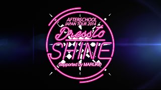 AFTERSCHOOL JAPAN TOUR 2014 -Dress to SHINE- Supported by MARUKO ま...