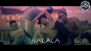 """Maximo Music ft Tony Flex & Max Salsapura """"BAILALA"""""""