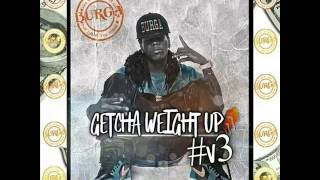 BURGA T.H.I.D.Y.B V3 GETCHA WEIGHT UP