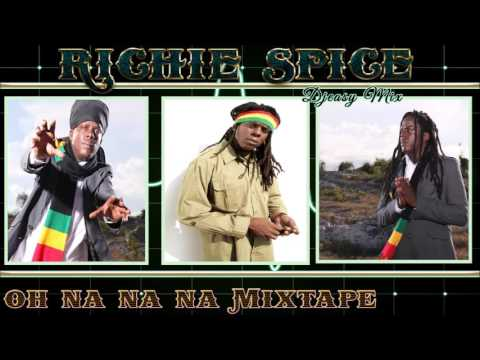 Richie Spice Best Of Oh na na na Mixtape  Djeasy