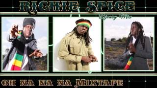 Richie Spice Best Of [Oh na na na] Mixtape By Djeasy