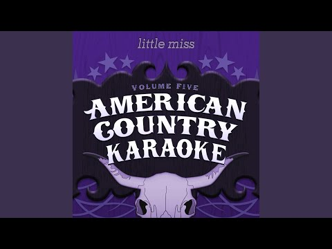 Little Miss (Karaoke in the style of Sugarland)