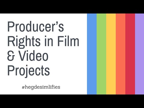Producer's Rights in Film & Video Projects - HegdeSimplifies
