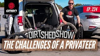 The Challenges Faced By Privateer Racers | Dirt Shed Show Ep. 224